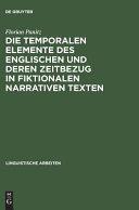 Die Temporalen Elemente Des Englischen Und Deren Zeitbezug in Fiktionalen Narrativen Texten