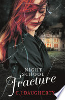 Night School: Fracture by C. J. Daugherty