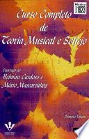 CURSO COMPLETO DE TEORIA MUSICAL E SOLFEJO - 1o VOL.