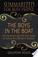 The Summary of The Boys in the Boat  Nine Americans and Their Epic Quest for Gold at the 1936 Berlin Olympics