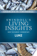 Insights On Luke : strikingly human account of the life of...