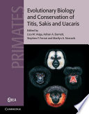 Evolutionary Biology and Conservation of Titis  Sakis and Uacaris