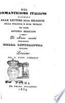 Del romanticismo italiano rispetto alle lettere alla religione alla politica e alla morale del padre Antonio Bresciani  Di alcune novit   introdotte nella letteratura italiana