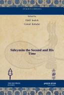Süleymân the Second and His Time