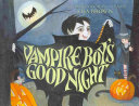 Vampire Boy's Good Night Cold And Dark A Vampire Boy And A