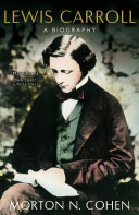 Lewis Carroll: A Biography : mathematician, who - as lewis carroll -...