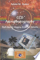 CCD Astrophotography  High Quality Imaging from the Suburbs