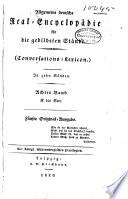 Allgemeine deutsche Real Encyclop  die f  r die gebildeten St  nde