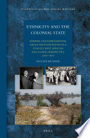 Ethnicity and the Colonial State