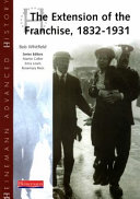 The Extension of the Franchise, 1832-1931
