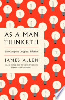 As A Man Thinketh The Complete Original Edition