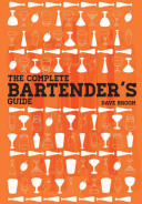 The Complete Bartender s Guide
