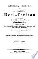 Vollst  ndige Bibliothek oder encyclop  disches Real Lexicon der gesammten theoretischen und praktischen Hom  opathie