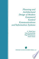 Planning and Architectural Design of Modern Command Control Communications and Information Systems