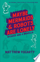 Maybe Mermaids   Robots Are Lonely