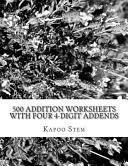 500 Addition Worksheets With Four 4 Digit Addends book