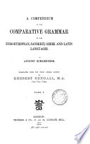 a-compendium-of-the-comparative-grammar-of-the-indo-european-sanskrit-greek-and-latin-languages