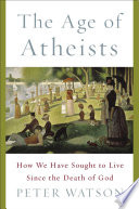 The Age Of Atheists : atheism as a modern intellectual achievement...