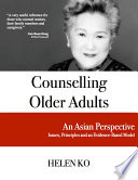 Counselling Older Adults An Asian Perspective Issues Principles And An Evidence Based Model