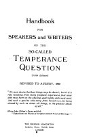Handbook for Speakers and Writers on the So called Temperance Question