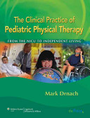 The Clinical Practice of Pediatric Physical Therapy Book PDF
