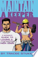 Maintain a Keeper   A Woman s Guide to Loving and Understanding Her Man