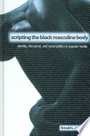 Scripting the Black Masculine Body