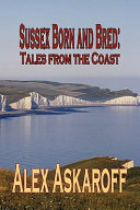 Sussex Born and Bred