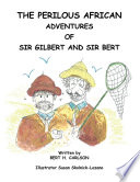 The Perilous African Adventures Of Sir Bert And Sir Gilbert