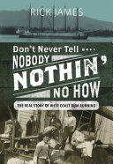 Don't Never Tell Nobody Nothin' No How Book