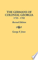 The Germans of Colonial Georgia  1733 1783