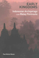 Early Kingdoms of the Indonesian Archipelago and the Malay Peninsula And Insular Southeast Asia From Its