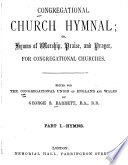 Congregational Church Hymnal  Or  Hymns of Worship  Praise and Prayer for Congregational Churches