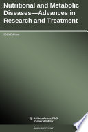 Nutritional and Metabolic Diseases   Advances in Research and Treatment  2013 Edition