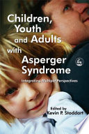 Children  Youth and Adults with Asperger Syndrome