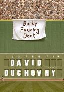 Bucky F cking Dent