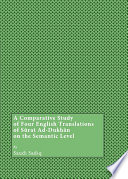 A Comparative Study of Four English Translations of S  rat Ad Dukh  n on the Semantic Level
