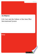 E H  Carr and the Failure of the Inter War International System
