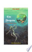 Ardalia tome 2 : Eau Turquoise