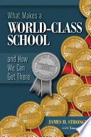 What Makes a World Class School and How We Can Get There
