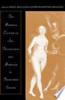 The Material Culture of Sex  Procreation  and Marriage in Premodern Europe Book PDF