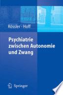 Psychiatrie zwischen Autonomie und Zwang