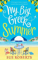 My Big Greek Summer  A Feel Good Funny Romantic Comedy about Second Chances