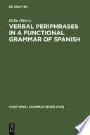 Verbal Periphrases in a Functional Grammar of Spanish