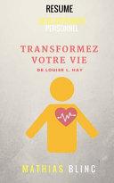Transformez Votre Vie de Louise Hay (Resume)