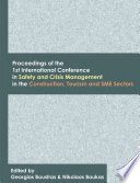 Proceedings of the 1st International Conference in Safety and Crisis Management in the Construction  Tourism and SME Sectors