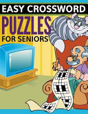Easy Crossword Puzzles for Seniors  Super Fun Edition