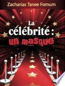 illustration La Célébrite: un Masque