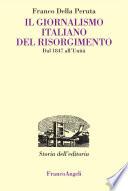 Il giornalismo italiano del Risorgimento  Dal 1847 all Unit