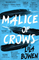 Malice Of Crows : lila bowen's widely-acclaimed shadow series. the ranger known...
